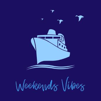 Weekends Vibes